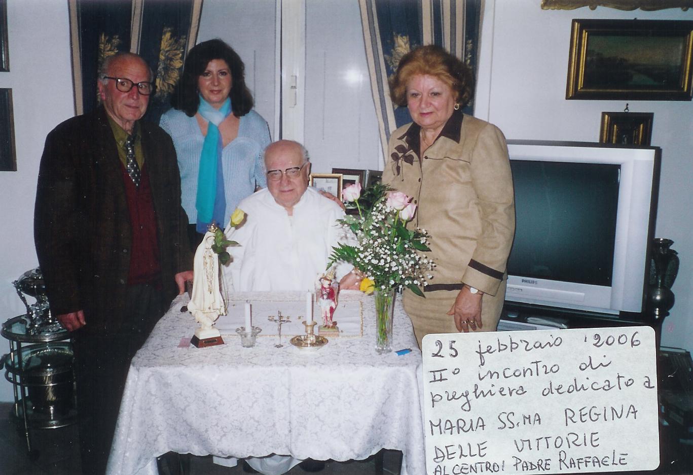 """28/01/2006Nasce il gruppo di preghiera """"Maria SS. Regina delle Vittorie"""" a Roma per la beatificazione di Nicola. Al centro padre Raffaele Maria Crivello dei Servi di Maria, alla sinistra di chi guarda la signora Antonella Gallo, capogruppo."""